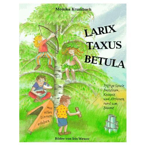 Monika Harand-Krumbach - Larix, Taxus, Betula - Preis vom 12.04.2021 04:50:28 h