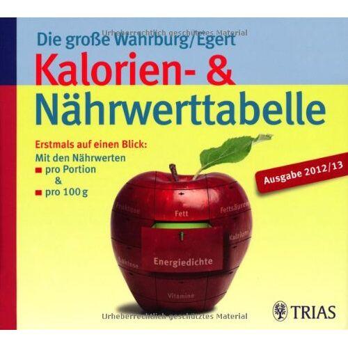 Ursel Wahrburg - Die große Wahrburg/Egert Kalorien-&-Nährwerttabelle: Erstmals auf einen Blick: Mit den Nährwerten  pro Portion & pro 100 g - Preis vom 06.09.2020 04:54:28 h