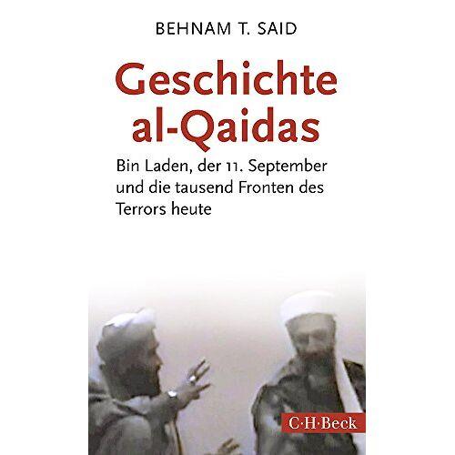 Said, Behnam T. - Geschichte al-Qaidas: Bin Laden, der 11. September und die tausend Fronten des Terrors heute - Preis vom 14.05.2021 04:51:20 h