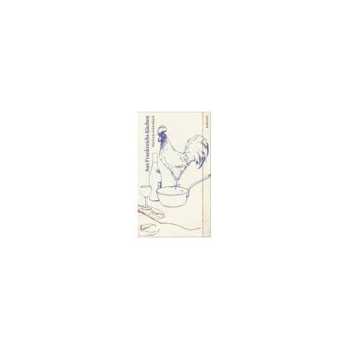 Marianne Kaltenbach - Aus Frankreichs Küchen - Preis vom 12.05.2021 04:50:50 h