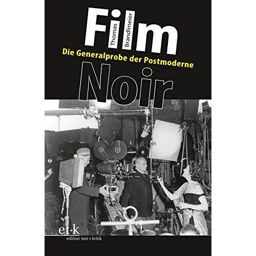 Thomas Brandlmeier - Film noir: Die Generalprobe der Postmoderne - Preis vom 13.05.2021 04:51:36 h