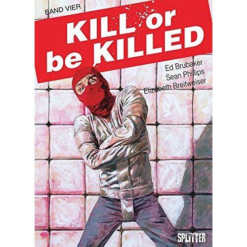 Ed Brubaker - Kill or be Killed. Band 4: Buch 4 - Preis vom 22.10.2020 04:52:23 h