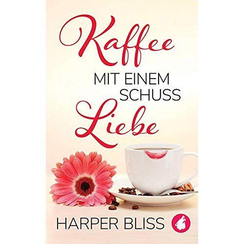 Harper Bliss - Kaffee mit einem Schuss Liebe - Preis vom 06.09.2020 04:54:28 h