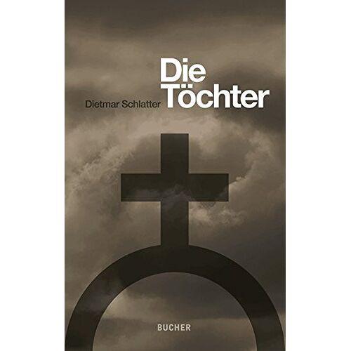 Dietmar Schlatter - Die Töchter - Preis vom 20.04.2021 04:49:58 h