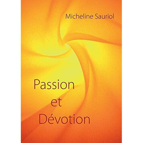 Micheline Sauriol - Passion et Dévotion - Preis vom 24.02.2021 06:00:20 h