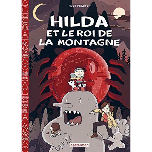 Luke Pearson - Hilda, Tome 6 : Hilda et le Roi de la montagne (Hilda (6)) - Preis vom 21.10.2020 04:49:09 h