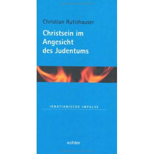 Christian Rutishauser - Christsein im Angesicht des Judentums - Preis vom 05.09.2020 04:49:05 h