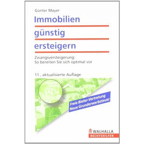 Günter Mayer - Immobilien günstig ersteigern: Zwangsversteigerung: So bereiten Sie sich optimal vor - Preis vom 28.02.2021 06:03:40 h