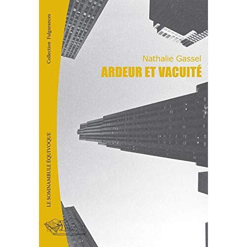 Nathalie Gassel - Ardeur et vacuité (FULGURANCES) - Preis vom 13.05.2021 04:51:36 h