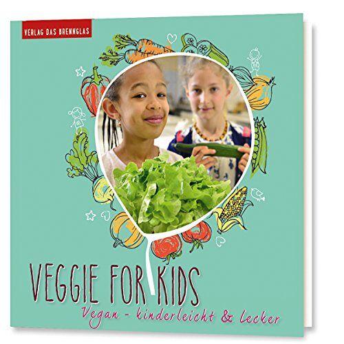 Team Brennglas - Veggie for Kids - vegan, kinderleicht & lecker - Preis vom 13.05.2021 04:51:36 h