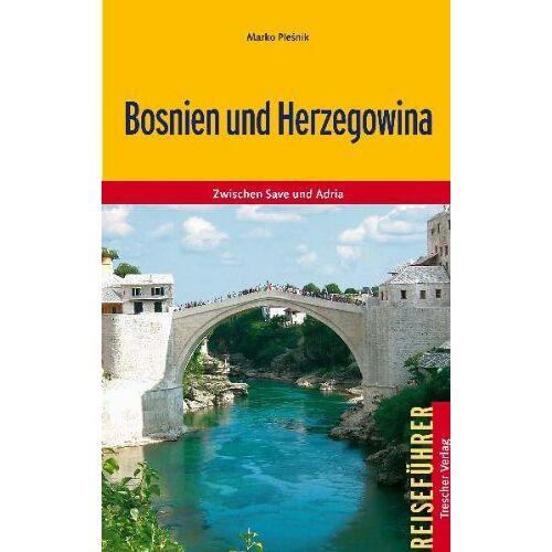 Marko Plesnik - Bosnien und Herzegowina: Zwischen Save und Adria - Preis vom 20.10.2020 04:55:35 h