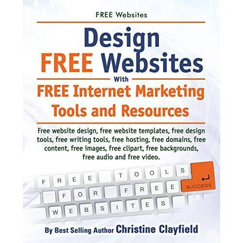 Christine Clayfield - Free Websites. Design Free Websites with Free Internet Marketing Tools and Resources. Free Website Design, Free Website Templates, Free Writing Tools, - Preis vom 14.04.2021 04:53:30 h
