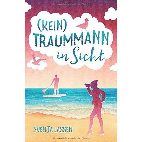 Svenja Lassen - (Kein) Traummann in Sicht - Preis vom 16.04.2021 04:54:32 h