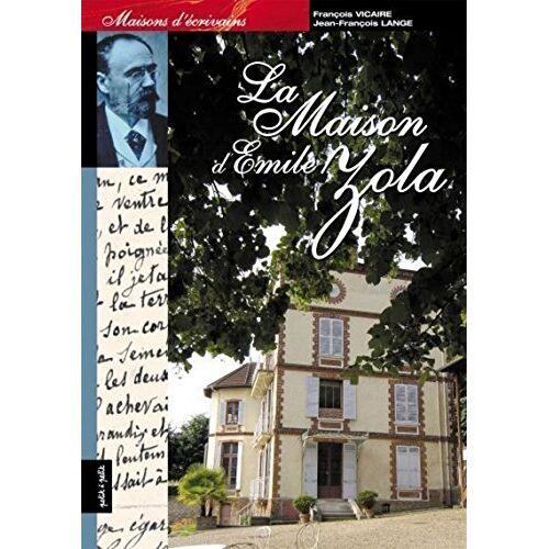 François Vicaire - La Maison d'Emile Zola - Preis vom 28.02.2021 06:03:40 h