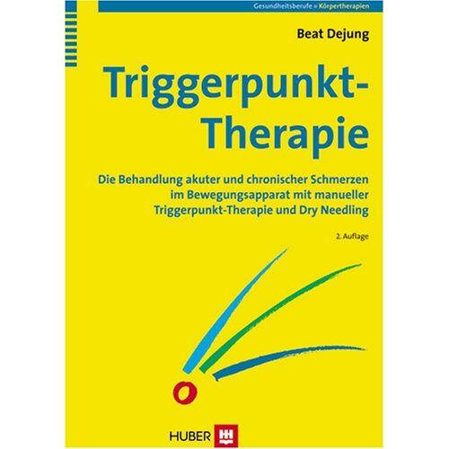 Beat Dejung - Triggerpunkt-Therapie: Die Behandlung akuter und chronischer Schmerzen im Bewegungsapparat mit manueller Triggerpunkt-Therapie und Dry Needling - Preis vom 08.05.2021 04:52:27 h