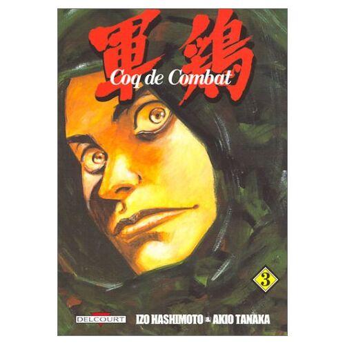 Izo Hashimoto - Coq de Combat, Tome 3 : - Preis vom 04.09.2020 04:54:27 h