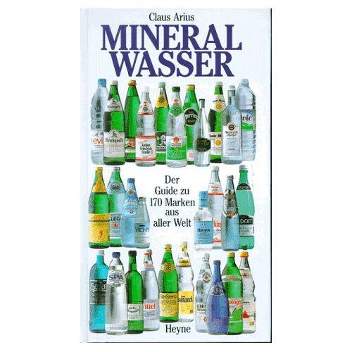 Claus Arius - Mineralwasser. Der Guide zu 170 Marken aus aller Welt - Preis vom 05.05.2021 04:54:13 h