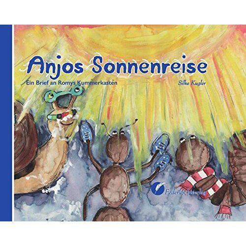 Silke Kugler - Anjos Sonnenreise: Ein Brief an Romys Kummerkasten - Preis vom 26.03.2020 05:53:05 h