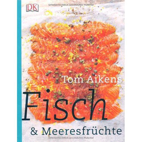 Tom Aikens - Fisch & Meeresfrüchte - Preis vom 14.04.2021 04:53:30 h