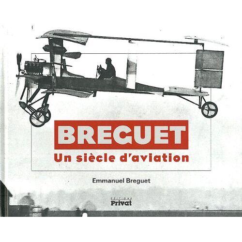 Emmanuel Breguet - Breguet : Un siècle d'aviation - Preis vom 20.10.2020 04:55:35 h
