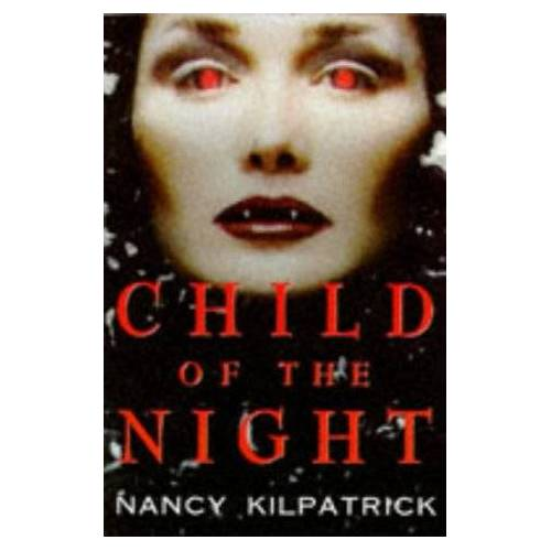 Nancy Kilpatrick - Child of the Night - Preis vom 05.05.2021 04:54:13 h