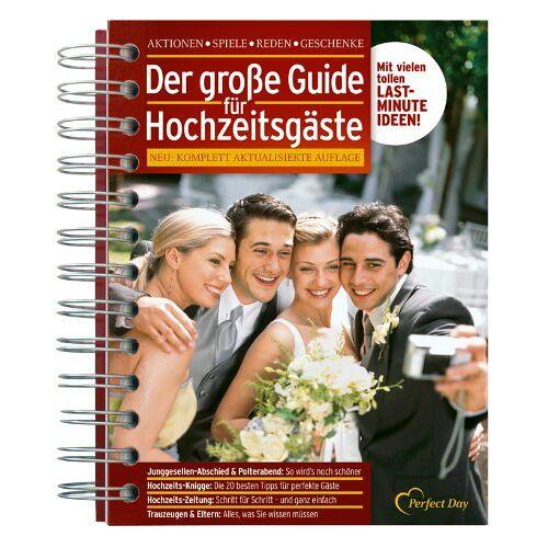 Bettina Pyczak - Der große Guide für Hochzeitsgäste: Perfekt feiern! Aktionen, Spiele, Reden, Geschenke - Preis vom 19.01.2020 06:04:52 h