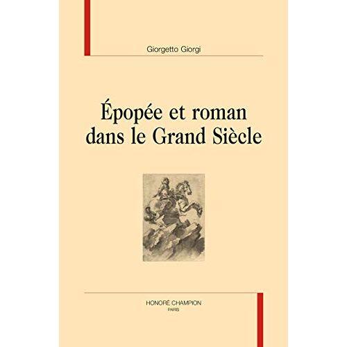 Giorgetto Giorgi - Epopée et roman dans le Grand Siècle (LUMIERE CLASSIQUE) - Preis vom 18.04.2021 04:52:10 h