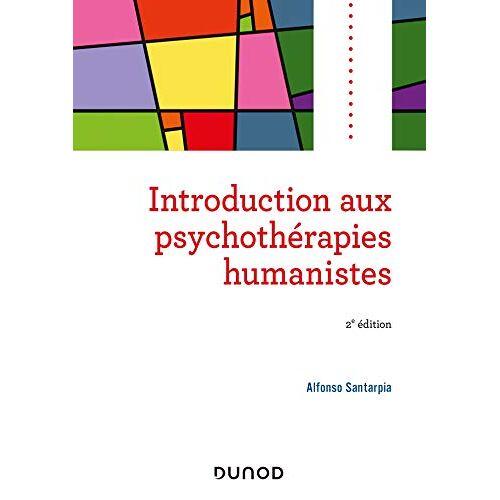 - Introduction aux psychothérapies humanistes - 2e éd. (Psycho Sup) - Preis vom 27.10.2020 05:58:10 h