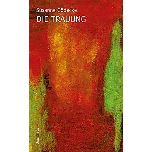 Susanne Gödecke - Die Trauung: Lebensweg zu zweit – ein frommer Wunsch? - Preis vom 05.04.2020 05:00:47 h