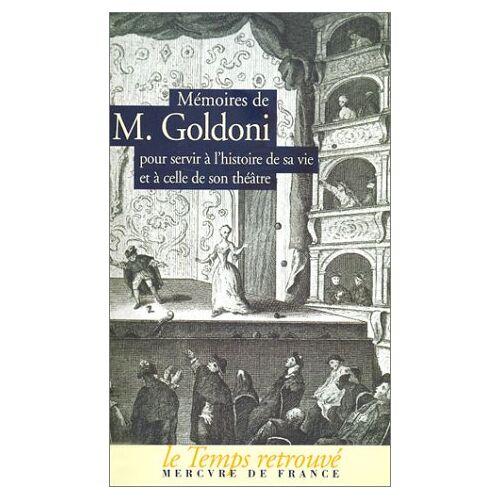 Carlo Goldoni - Mémoires de M. : Goldoni pour servir à l'histoire de sa vie et à celle de son théâtre - Preis vom 23.02.2021 06:05:19 h
