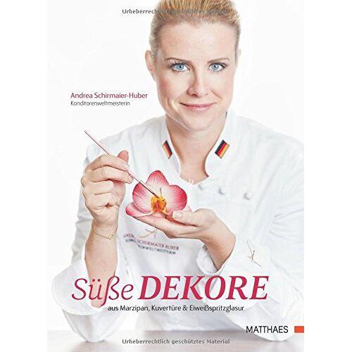 Andrea Schirmaier-Huber - Süße Dekore: aus Marzipan, Kuvertüre und Eiweißspritzglasur - Preis vom 07.03.2021 06:00:26 h