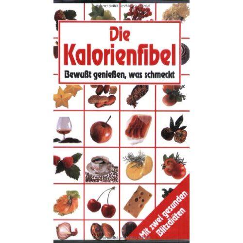 - Die Kalorienfibel - Preis vom 12.07.2019 06:14:55 h