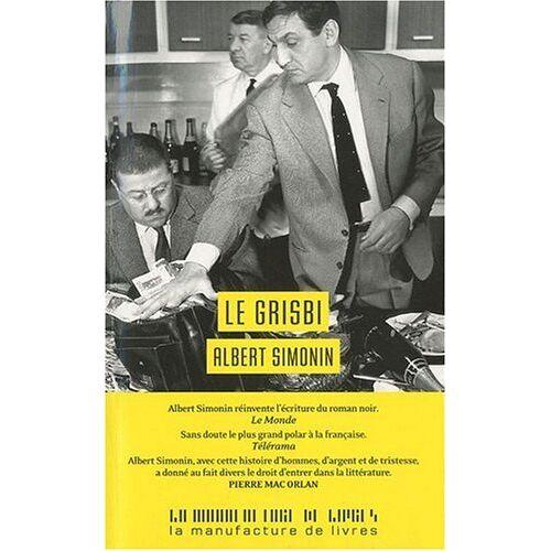 Albert Simonin - Le Grisbi (Touchez pas au grisbi; Le Cave se rebiffe; Grisbi or not grisbi ou les Tontons Flingueurs) - Preis vom 15.04.2021 04:51:42 h