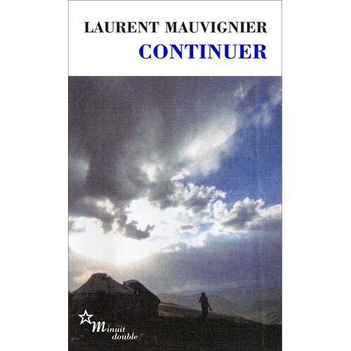 Laurent Mauvignier - Continuer - Preis vom 01.03.2021 06:00:22 h