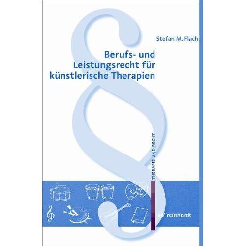 Flach, Stefan M. - Berufs- und Leistungsrecht für künstlerische Therapien - Preis vom 26.02.2021 06:01:53 h