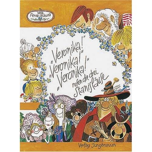 Vera Ferra-Mikura - ' Veronika!' 'Veronika!' 'Veronika!' rufen die drei Stanisläuse - Preis vom 03.05.2021 04:57:00 h