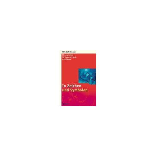 Willi Hoffsümmer - In Zeichen und Symbolen. 60 Ansprachen für Trauungen und Ehejubiläen - Preis vom 05.04.2020 05:00:47 h