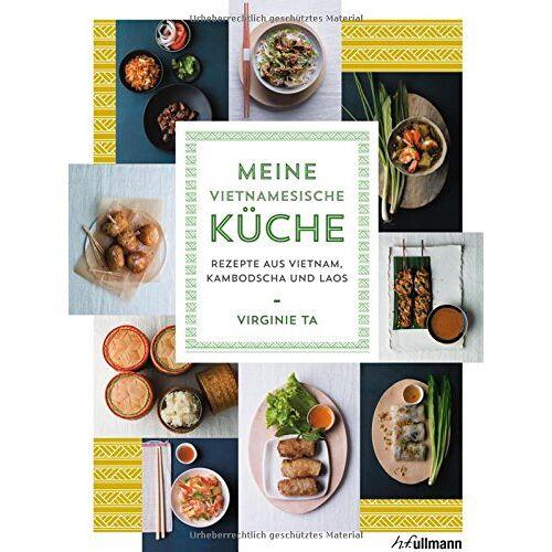 Virginie Ta - Meine vietnamesische Küche: Rezepte aus Vietnam, Kambodscha und Laos - Preis vom 15.05.2021 04:43:31 h