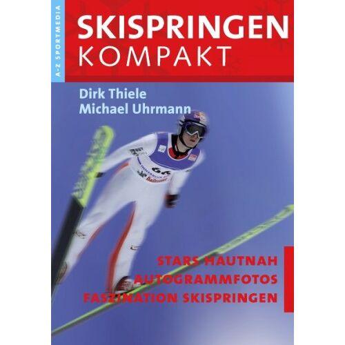 Dirk Thiele - Skispringen Kompakt: Skispringen von A-Z - Preis vom 10.04.2021 04:53:14 h