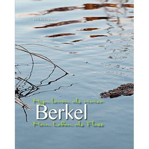 Doris Röckinghausen - Berkel - Mein Leben als Fluss / Mijn leven als rivier - Preis vom 20.10.2020 04:55:35 h