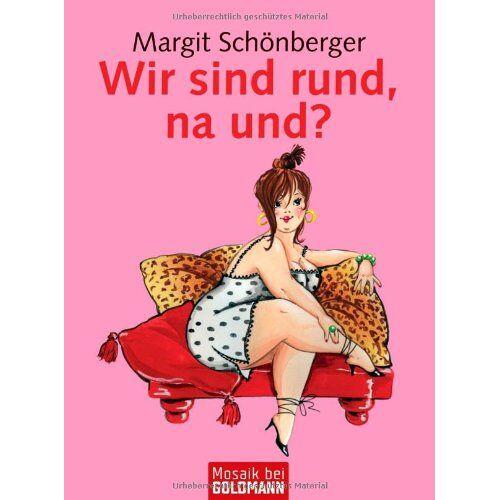 Margit Schönberger - Wir sind rund, na und? - Preis vom 07.09.2020 04:53:03 h