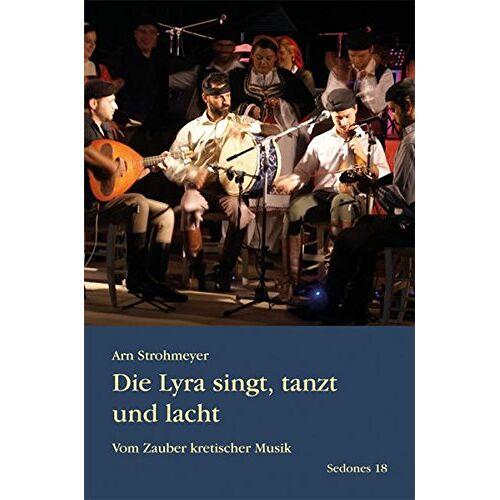Arn Strohmeyer - Die Lyra singt, tanzt und lacht: Vom Zauber kretischer Musik (Sedones) - Preis vom 11.05.2021 04:49:30 h