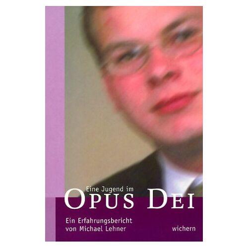 Lehner, Michael F. - Eine Jugend im Opus Dei. Ein Erfahrungsbericht - Preis vom 17.04.2021 04:51:59 h
