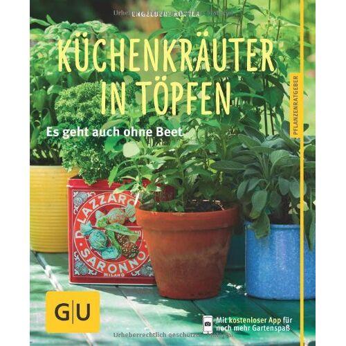 Engelbert Kötter - Küchenkräuter in Töpfen: Es geht auch ohne Beet (GU Pflanzenratgeber) - Preis vom 01.11.2020 05:55:11 h