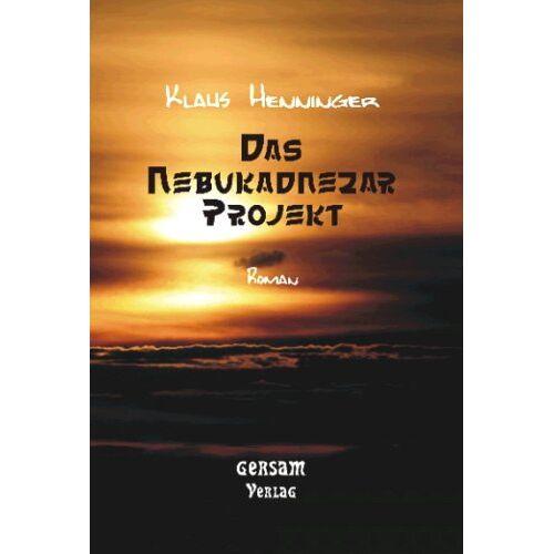 Klaus Henninger - Das Nebukadnezar Projekt - Preis vom 06.09.2020 04:54:28 h