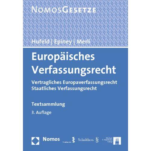 Ulrich Hufeld - Europäisches Verfassungsrecht: Vertragliches Europaverfassungsrecht Staatliches Verfassungsrecht, Rechtsstand: 1. November 2013 - Preis vom 14.04.2021 04:53:30 h