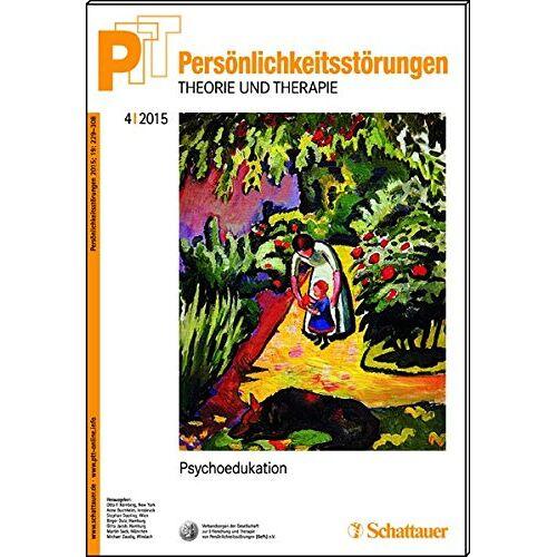 Kernberg, Otto F. - Persönlichkeitsstörungen PTT/ Persönlichkeitsstörungen - Theorie und Therapie, Bd. 4/2015: Psychoedukation - Preis vom 25.10.2020 05:48:23 h