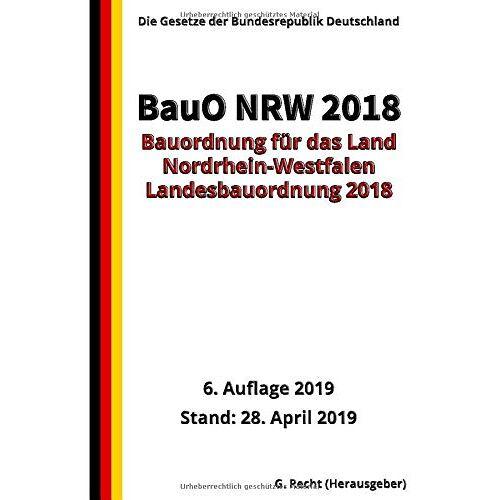 G. Recht - Bauordnung für das Land Nordrhein-Westfalen – (Landesbauordnung 2018 – BauO NRW 2018), 6. Auflage 2019 - Preis vom 16.01.2021 06:04:45 h