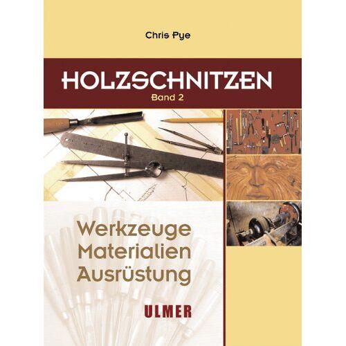Chris Pye - Holzschnitzen - Werkzeuge, Materialien, Ausrüstung: Holzschnitzen 2: BD 2 - Preis vom 30.05.2020 05:03:23 h