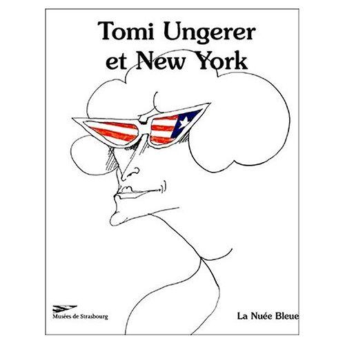 Tomi Ungerer - Tomi Ungerer et New York (Tomi Ungerer und New York): Katalog (Musees de Strasbourg) - Preis vom 27.02.2021 06:04:24 h